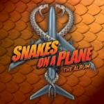 Snakes on a Plane: The Album  [SOUNDTRACK]
